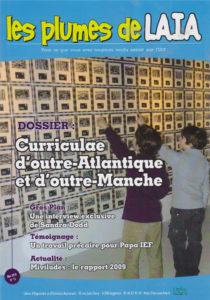 Les Plumes n° 15 ~ Mai 2010<br />GROS PLAN : Interview avec Sandra Dodd <br />ACTUS & INFOS : Dérives sectaires et instruction en famille <br />DOSSIER : Curriculae d'outre-Atlantique et d'outre-Manche <br />TRUCS & ASTUCES: Aire de patouille <br />TEMOIGNAGE : Pigiste, métier précaire pour papa IEF <br />PISTES DE REFLEXION : Réseau de stage<br />JEUNES PLUMES : Voyager<br />~